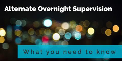 Alternative Overnight Supervision