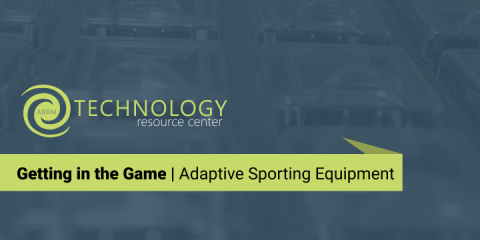 Getting in the Game: Adaptive Sporting Equipment banner