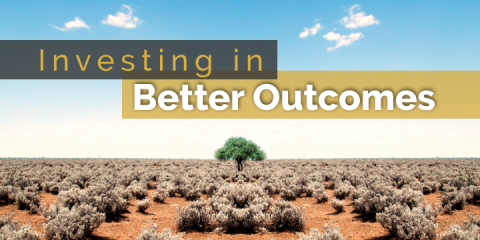 Investing in Better Outcomes