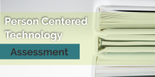Person Centered Technology Assessment